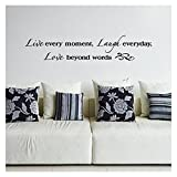 Live Every Moment, Laugh Everyday, Love Beyond Words Vinyl Lettering Wall Decal Sticker (8''H x 40''L, Black)