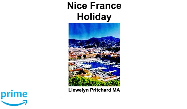 Nice France Holiday: Un Budget Courts Sejours (The ...