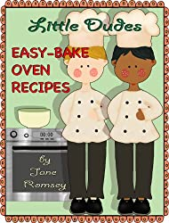 Little Dudes Easy Bake Oven Recipes (English Edition)