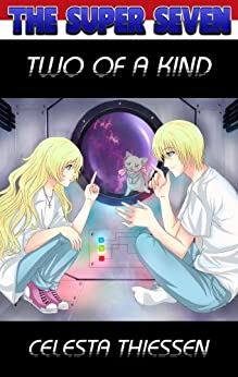 Two Of A Kind (The Super Seven Book 2) by [Thiessen, Celesta]