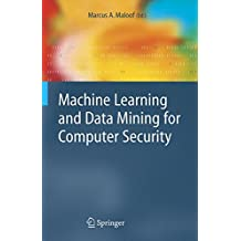 Machine Learning and Data Mining for Computer Security: Methods and Applications (Advanced Information and Knowledge Processing)