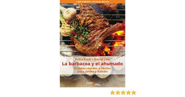 Recetas rápidas y fáciles para jardín y balcón (Simplemente cocinar mejor) (Spanish Edition) eBook: Petra Koch, David Link, Eising-Studio Photo und Video, ...