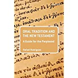 Oral Tradition and the New Testament: A Guide for the Perplexed (Guides for the Perplexed)