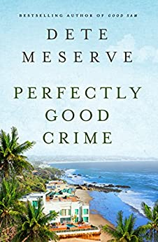 Perfectly Good Crime (A Kate Bradley Mystery) by [Meserve, Dete]