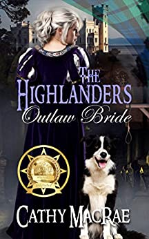 The Highlander's Outlaw Bride: Book 4 in The Highlander's Bride series by [MacRae, Cathy]