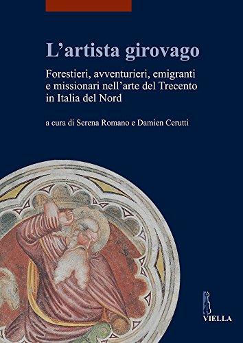 Lartista-girovago-Forestieri-avventurieri-emigranti-e-missionari-nellarte-del-Trecento-in-Italia-del-Nord