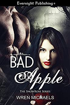 Bad Apple (SnowRose Book 2) by [Michaels, Wren]