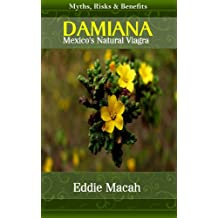 What is Damiana Leaf - Mexico's Natural Viagra - Learn about Damiana herb, Damiana tea, Damiana benefits, Damiana side effects
