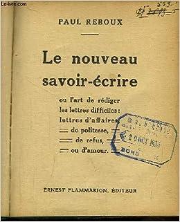 236f75ef24a Amazon.fr - Le nouveau savoir-écrire ou l art de rédiger les lettres  difficiles   lettres d affaires