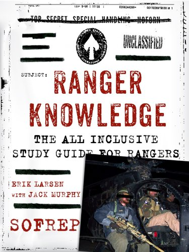 Ranger Knowledge: The All-Inclusive Study Guide for Rangers (SOFREP) by [Larsen, Erik, Murphy, Jack, Webb, Brandon]