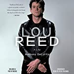 Lou Reed: A Life | Anthony DeCurtis