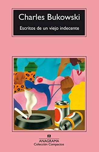Escritos de un viejo indecente (Compactos Anagrama) (Spanish Edition)