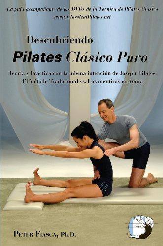 Descubriendo Pilates Clásico Puro: Teoria y Práctica como en la intenció de Joseph Pilates - El Método Tradicional vs. Las mentiras en Venta (Spanish ...