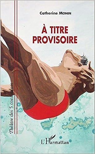 Livres gratuits en ligne À titre provisoire pdf