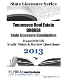 Tennessee Real Estate BROKER State Licensure Examination ExamFOCUS Study Notes and Review Questions 2013, ExamREVIEW, 1490462716