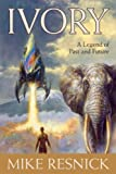 Ivory, Mike Resnick, 159102546X