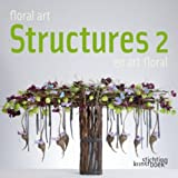 Floral Art Structures 2, Muriel Le Couls and Gil Boyard, 9058563065
