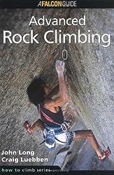 How to Climb: Advanced Rock Climbing (Falcon Guides Rock Climbing)