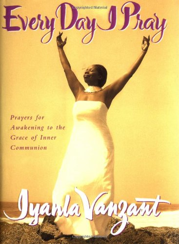 Download Every Day I Pray: Prayers for Awakening to the Grace of Inner Communion pdf epub