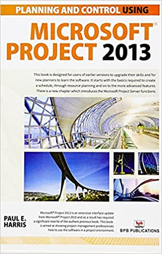 Planning and Control Using MS Project 2013