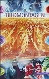 Bildmontagen : Die Apokalypse in der Bibel und in Den Künsten, Garhammer, Erich and Heininger, Bernhard, 3795426375
