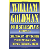 William Goldman: Four Screenplays with Essays (Applause Books)
