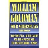 William Goldman: Four Screenplays with Essays (Applause Books)