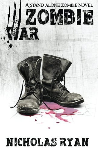 Zombie War: An account of the zombie apocalypse that swept across America by Nicholas Ryan (2014-11-17)