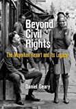 Beyond Civil Rights: The Moynihan Report and Its Legacy (Politics and Culture in Modern America)