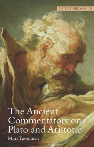 The Ancient Commentators on Plato and Aristotle (Ancient Philosophies)