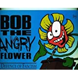 Bob the Angry Flower: In Defence of Fascism