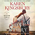 Love Story: A Novel Audiobook by Karen Kingsbury Narrated by January LaVoy, Kirby Heyborne