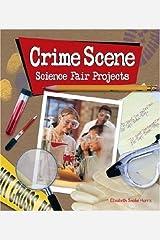 Crime Scene Science Fair Projects by Elizabeth Snoke Harris (2006-11-28) Hardcover