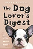 chicken soup dog lover book - The Dog Lover's Digest: Quotes, Facts, and Other Paw-sitively Adorable Words of Wisdom