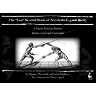 The 'Lost' Second Book of Nicoletto Giganti(1608): A Rapier Fencing Treatise by Nicoletto Giganti (2013-10-28)
