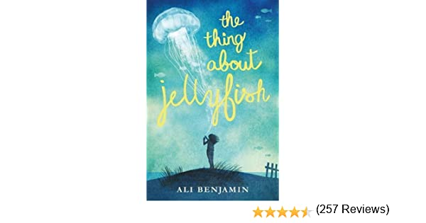 The Thing About Jellyfish: Ali Benjamin: 9781447292999: Amazon.com: Books