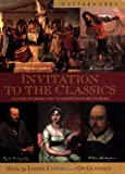 Invitation to the Classics: A Guide to Books You've Always Wanted to Read (Masterworks Series)