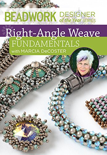 Right-Angle Weave Fundamentals: Beadwork Designer of the Year Series