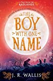 The Boy With One Name (Tales From the Badlands)