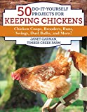 img - for 50 Do-It-Yourself Projects for Keeping Chickens: Chicken Coops, Brooders, Runs, Swings, Dust Baths, and More! book / textbook / text book
