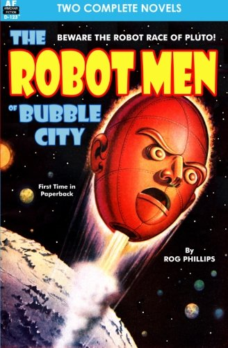 Download Robot Men of Bubble City, The, & Dragon Army ebook
