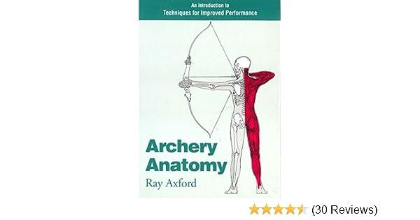 Archery Anatomy Archery Anatomy Kindle Edition By Ray Axford