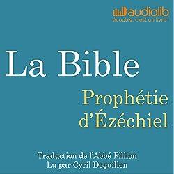 La Bible : Prophétie d'Ézéchiel