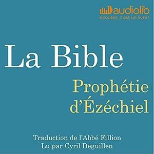 La Bible : Prophétie d'Ézéchiel Audiobook