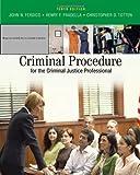 Criminal Procedure for the Criminal Justice Professional 9780495095477