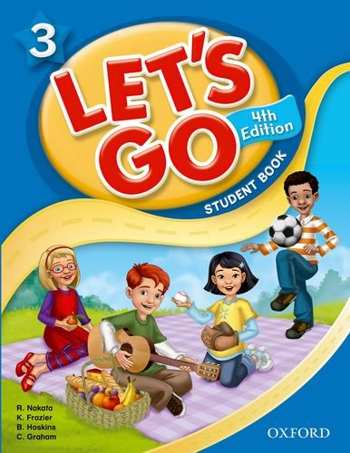 Let's Go 3 Student Book: Language Level: Beginning to High Intermediate. Interest Level: Grades K-6. Approx. Reading Level: K-4 (Let's Go (Oxford))