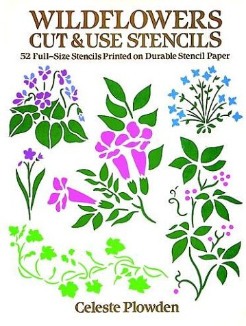 Wildflowers Cut & Use Stencils: 52 Full-Size Stencils Printed on Durable Stencil Paper (Dover Pictorial Archive Series) (Cut And Use Stencils)