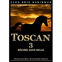 3 - RÉGIME SANS SELLE: Récit-feuilleton (TOSCAN) (French Edition)