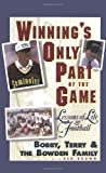 img - for Winning's Only Part of the Game: Lessons of Life and Football book / textbook / text book