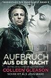 Aufbruch aus der nacht (Tagebücher der Dunkelheit) (Volume 3) (German Edition)